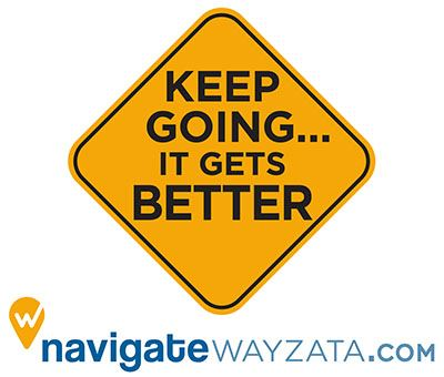 Keep Going It Gets Better - navigatewayzata.org